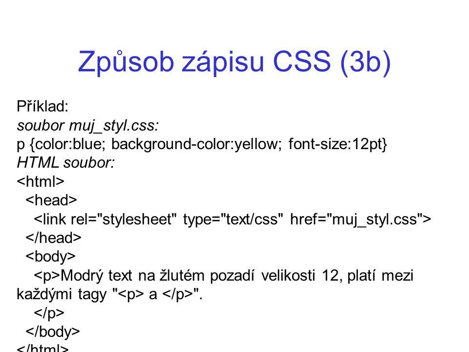 Způsob zápisu CSS (3b) Příklad: soubor muj_styl.css: