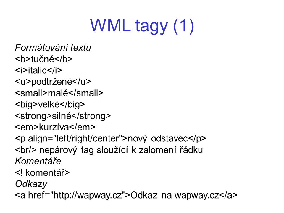 WML tagy (1) Formátování textu <b>tučné</b>