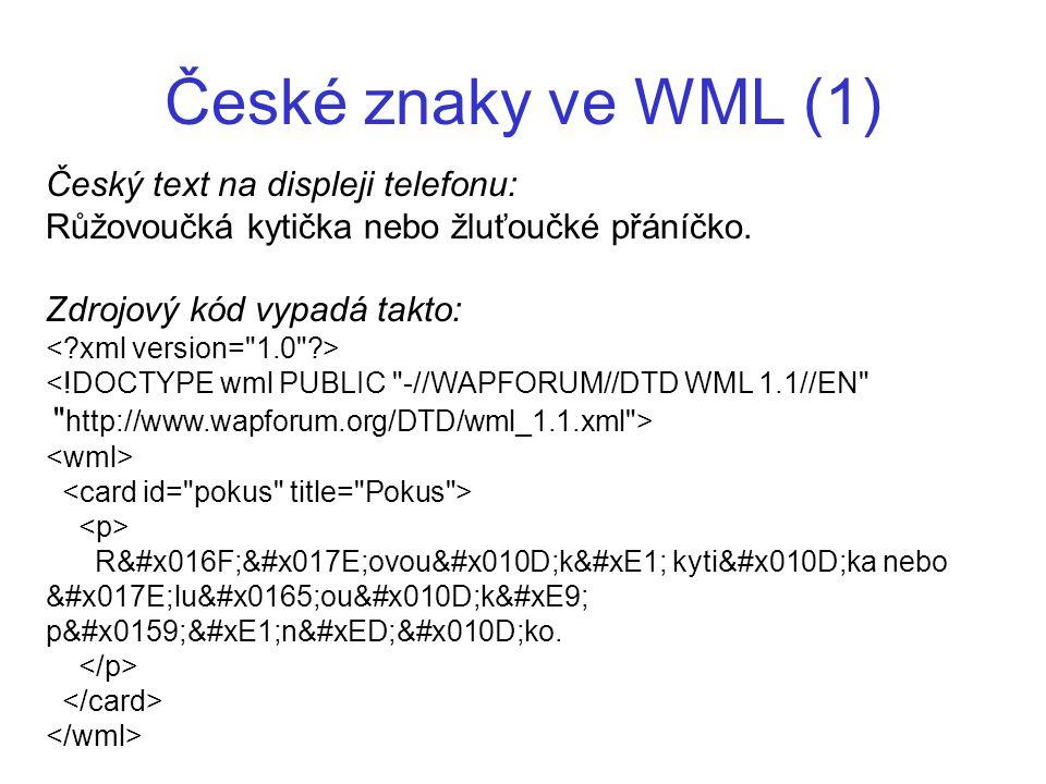 České znaky ve WML (1) Český text na displeji telefonu:
