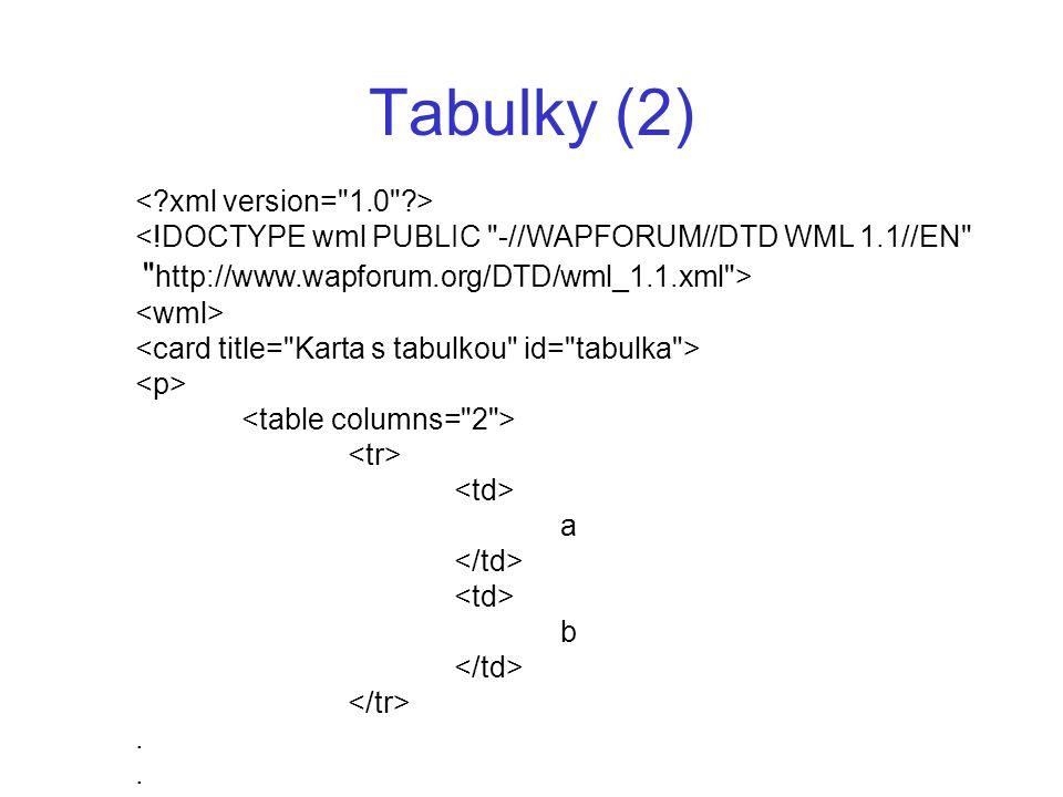 Tabulky (2) < xml version= 1.0 >