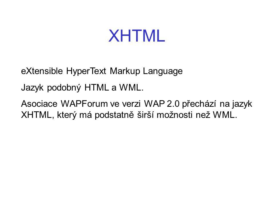 XHTML eXtensible HyperText Markup Language Jazyk podobný HTML a WML.