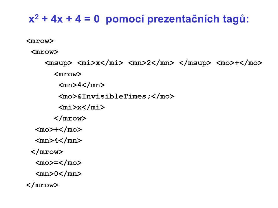 x2 + 4x + 4 = 0 pomocí prezentačních tagů: