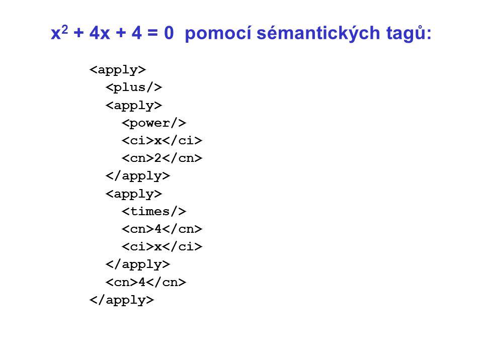 x2 + 4x + 4 = 0 pomocí sémantických tagů: