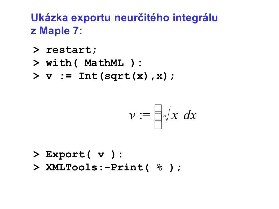 := v d ó õ ô x Ukázka exportu neurčitého integrálu z Maple 7: