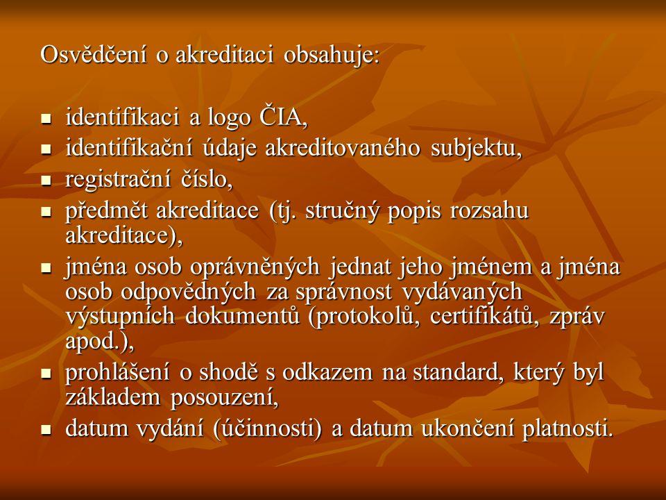 Osvědčení o akreditaci obsahuje: