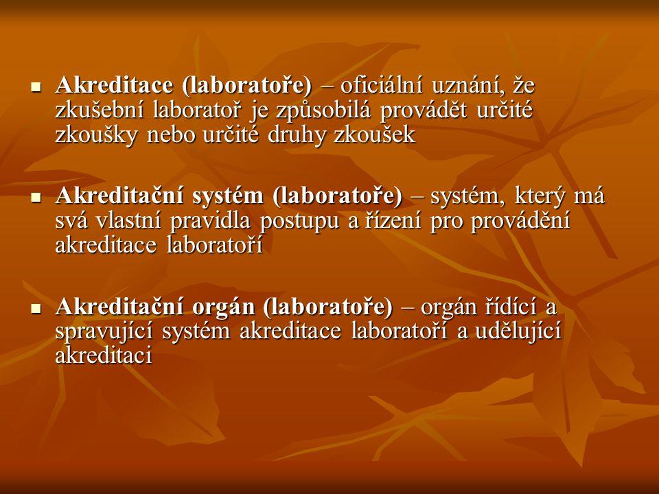 Akreditace (laboratoře) – oficiální uznání, že zkušební laboratoř je způsobilá provádět určité zkoušky nebo určité druhy zkoušek