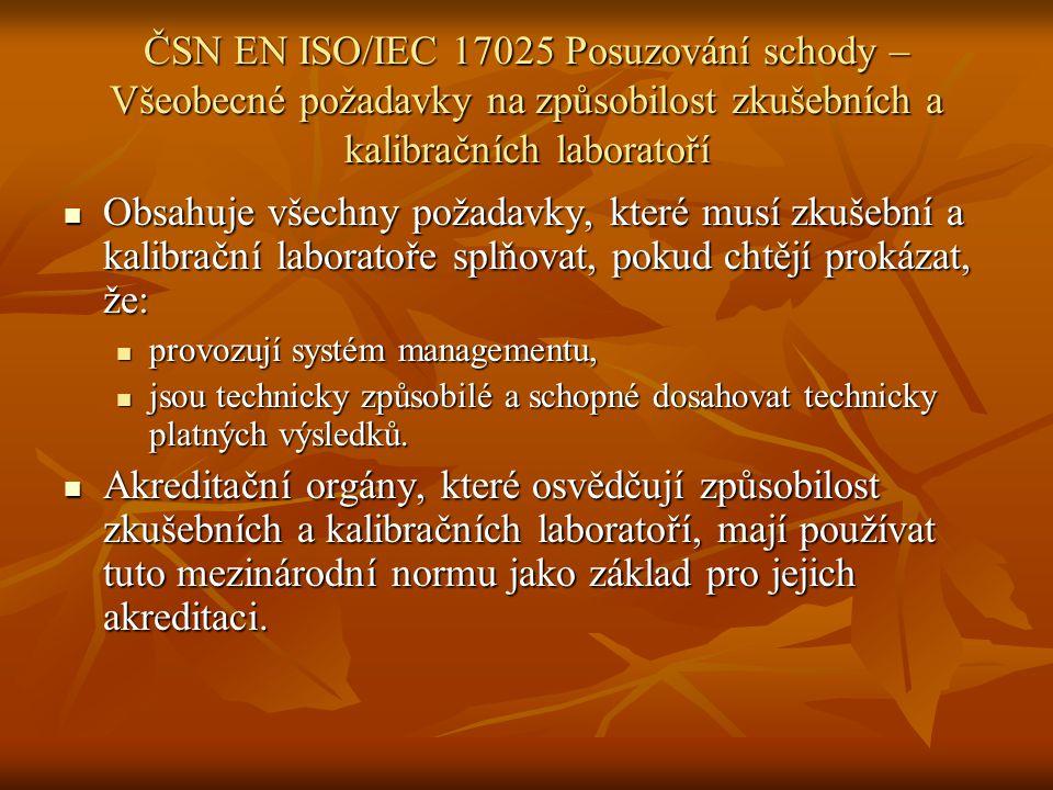 ČSN EN ISO/IEC 17025 Posuzování schody – Všeobecné požadavky na způsobilost zkušebních a kalibračních laboratoří