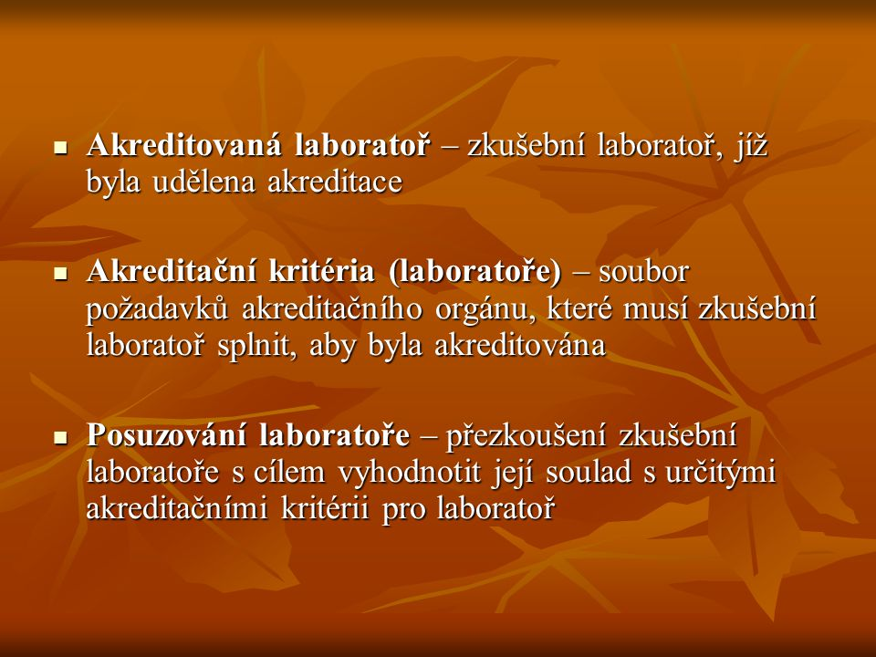 Akreditovaná laboratoř – zkušební laboratoř, jíž byla udělena akreditace