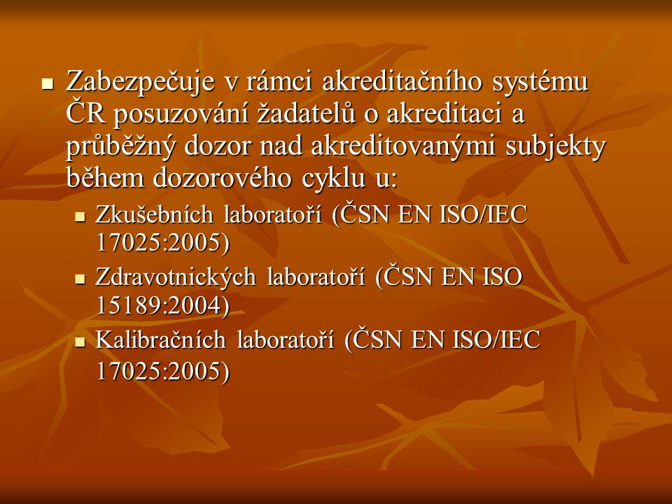 Zabezpečuje v rámci akreditačního systému ČR posuzování žadatelů o akreditaci a průběžný dozor nad akreditovanými subjekty během dozorového cyklu u: