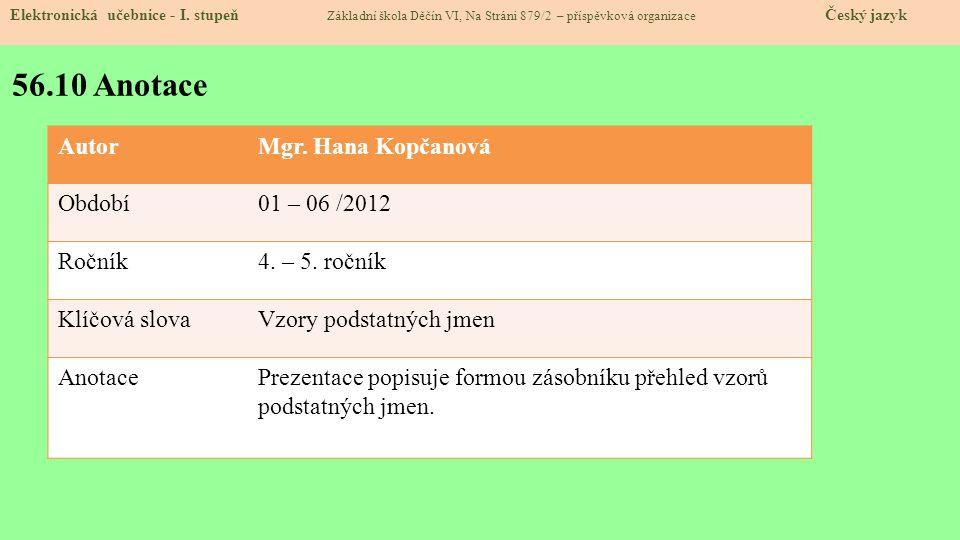 56.10 Anotace Autor Mgr. Hana Kopčanová Období 01 – 06 /2012 Ročník