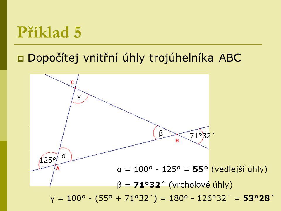 Příklad 5 Dopočítej vnitřní úhly trojúhelníka ABC