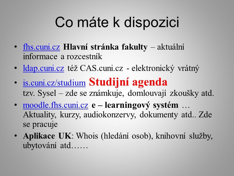 Co máte k dispozici fhs.cuni.cz Hlavní stránka fakulty – aktuální informace a rozcestník. ldap.cuni.cz též CAS.cuni.cz - elektronický vrátný.