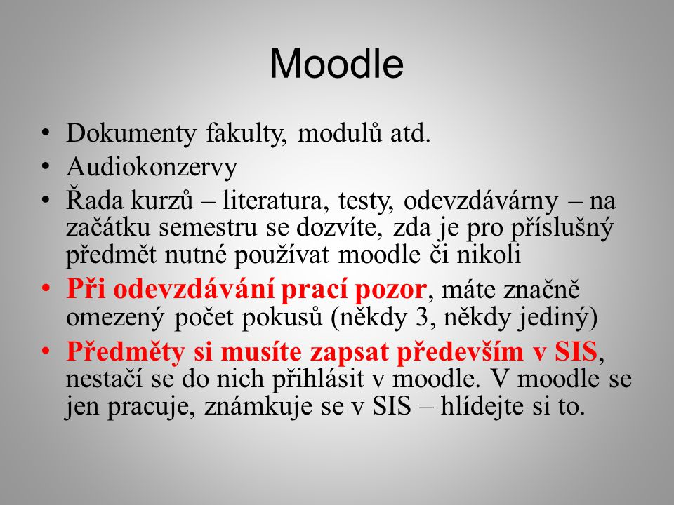Moodle Dokumenty fakulty, modulů atd. Audiokonzervy.