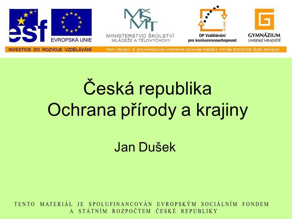 Česká republika Ochrana přírody a krajiny