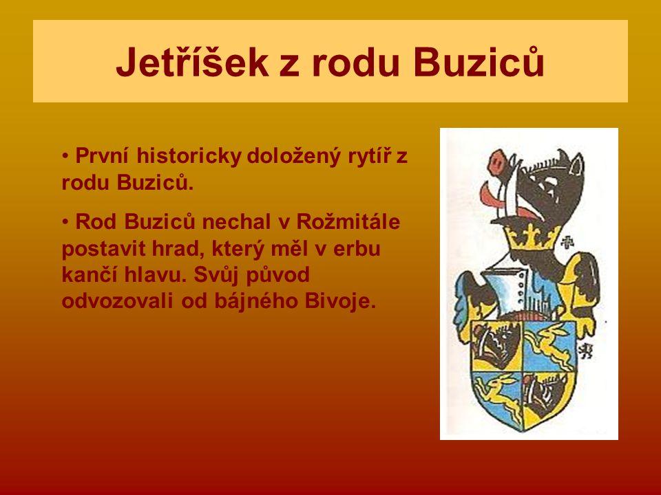 Jetříšek z rodu Buziců První historicky doložený rytíř z rodu Buziců.