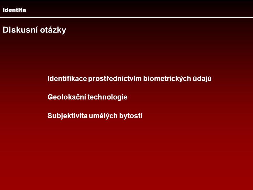 Diskusní otázky Identifikace prostřednictvím biometrických údajů