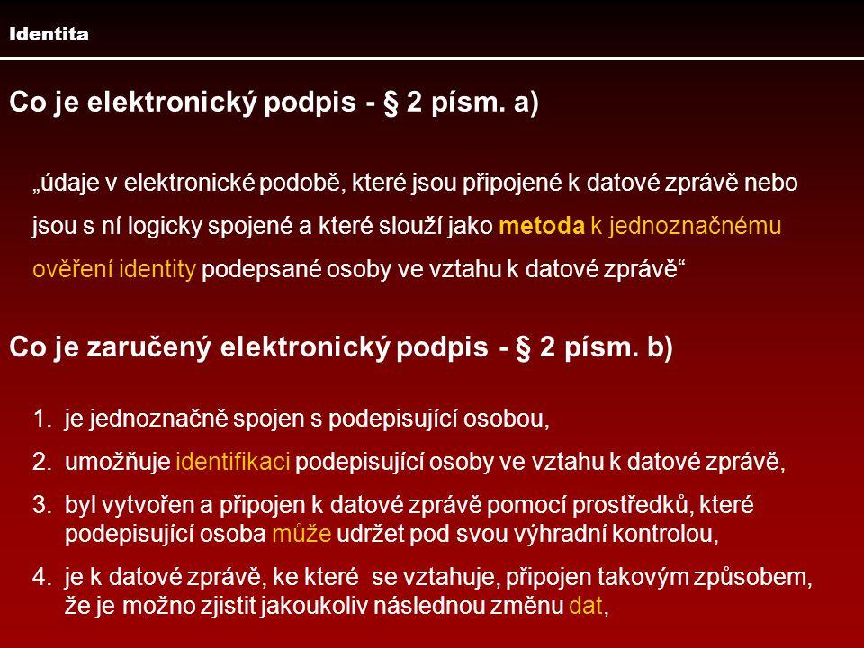 Co je elektronický podpis - § 2 písm. a)