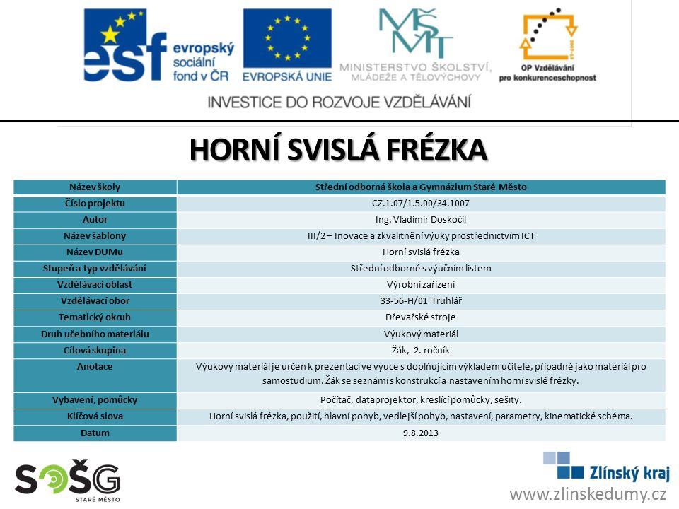 Horní svislá frézka www.zlinskedumy.cz Název školy
