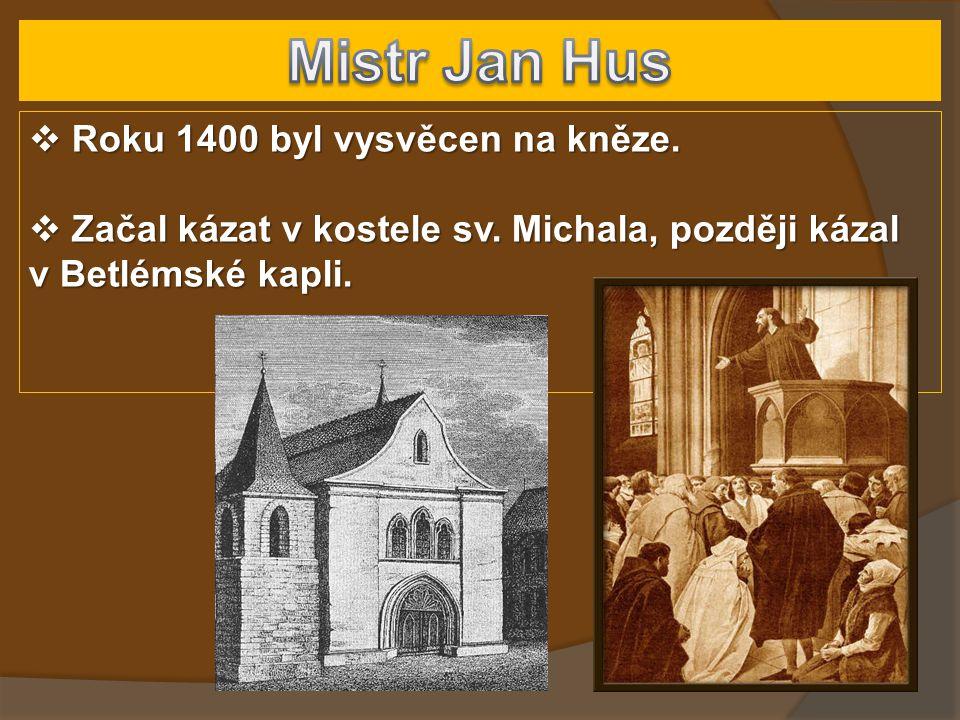 Mistr Jan Hus Roku 1400 byl vysvěcen na kněze.
