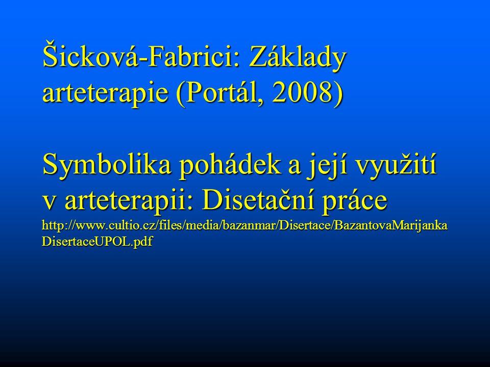 Šicková-Fabrici: Základy arteterapie (Portál, 2008) Symbolika pohádek a její využití v arteterapii: Disetační práce http://www.cultio.cz/files/media/bazanmar/Disertace/BazantovaMarijankaDisertaceUPOL.pdf