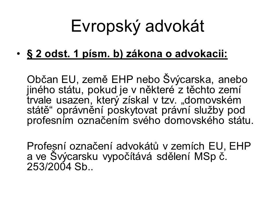 Evropský advokát § 2 odst. 1 písm. b) zákona o advokacii: