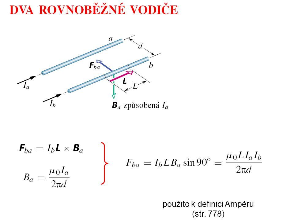 použito k definici Ampéru (str. 778)
