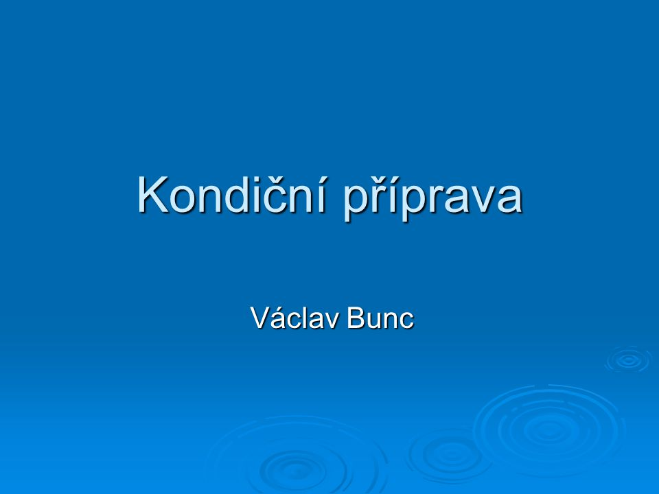 Kondiční příprava Václav Bunc