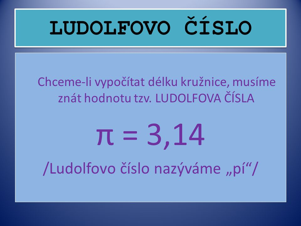 """/Ludolfovo číslo nazýváme """"pí /"""