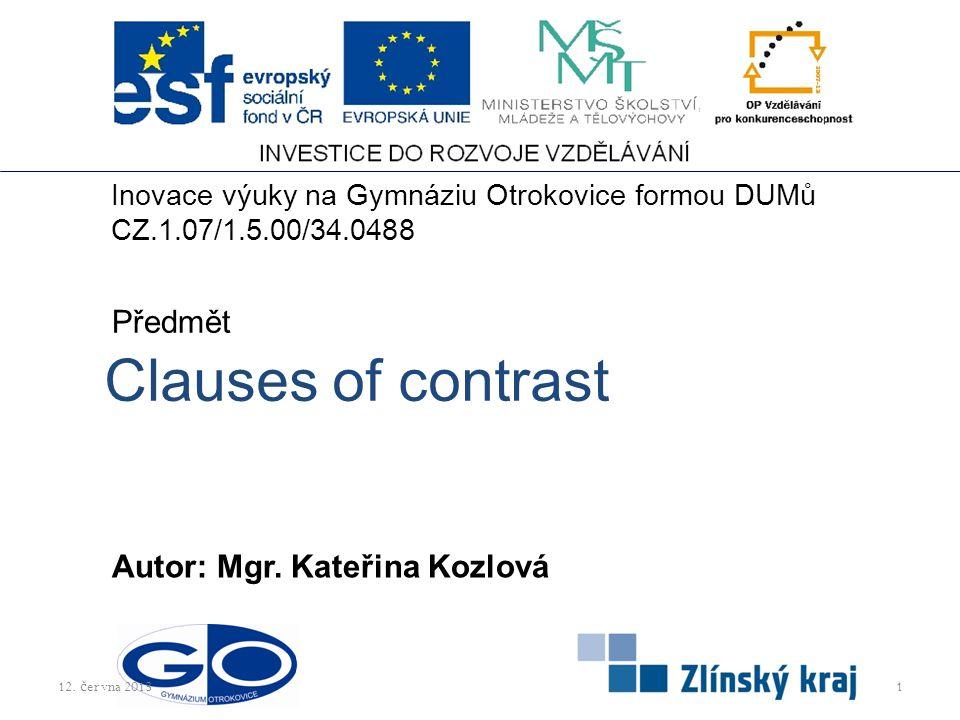 Clauses of contrast Předmět Autor: Mgr. Kateřina Kozlová