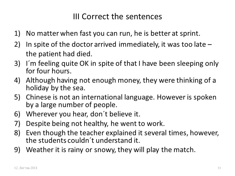 III Correct the sentences