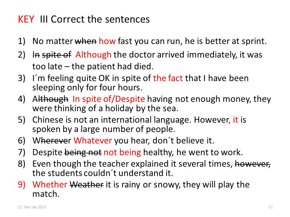 KEY III Correct the sentences