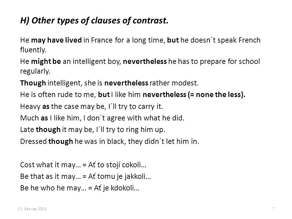 H) Other types of clauses of contrast.