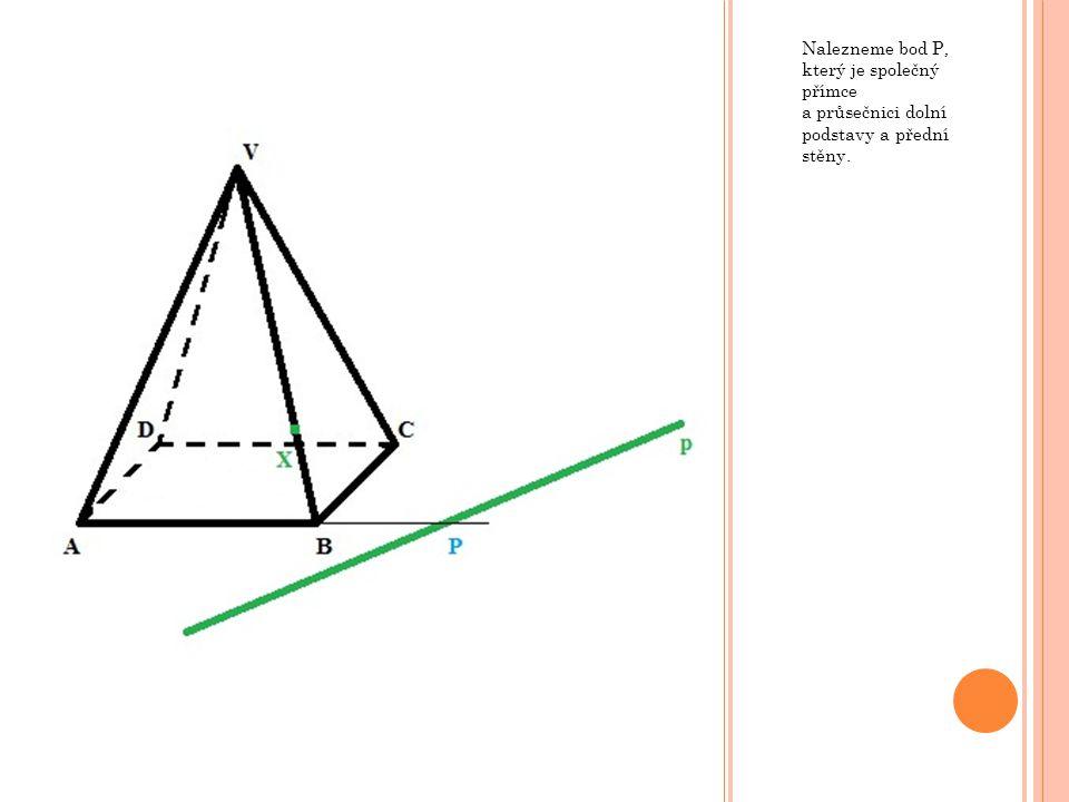 Nalezneme bod P, který je společný přímce a průsečnici dolní podstavy a přední stěny.