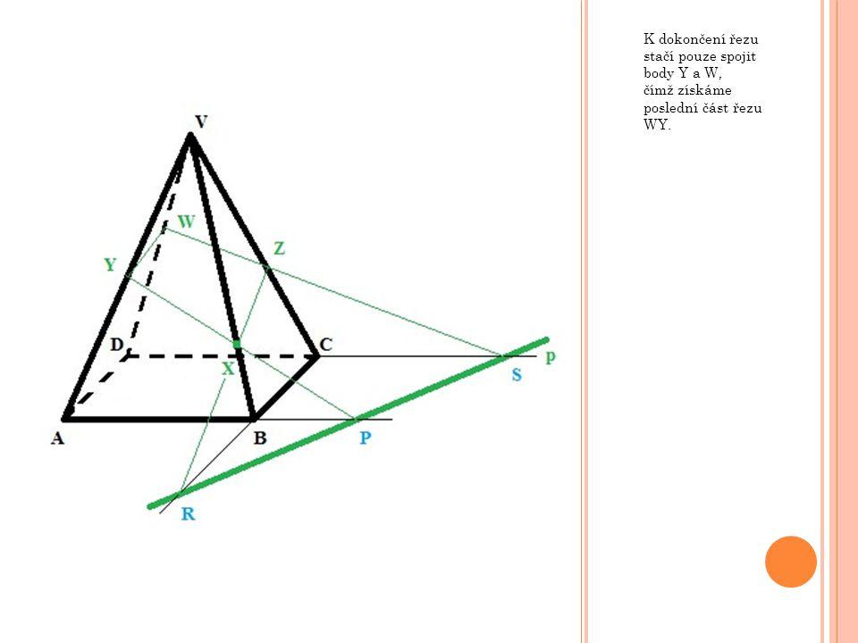 K dokončení řezu stačí pouze spojit body Y a W, čímž získáme poslední část řezu WY.