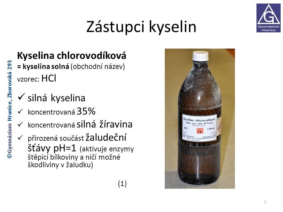 Zástupci kyselin Kyselina chlorovodíková silná kyselina