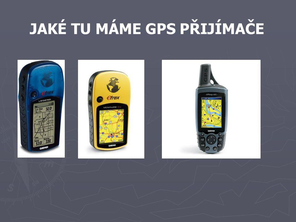 JAKÉ TU MÁME GPS PŘIJÍMAČE