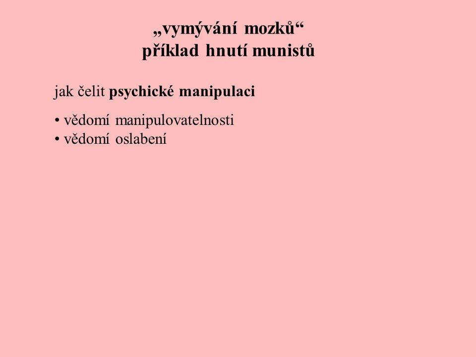 """""""vymývání mozků příklad hnutí munistů"""