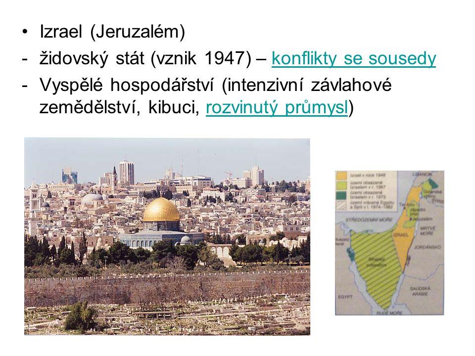 Izrael (Jeruzalém) židovský stát (vznik 1947) – konflikty se sousedy.