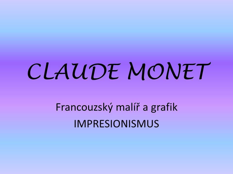 Francouzský malíř a grafik IMPRESIONISMUS