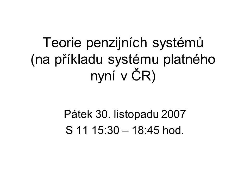 Teorie penzijních systémů (na příkladu systému platného nyní v ČR)