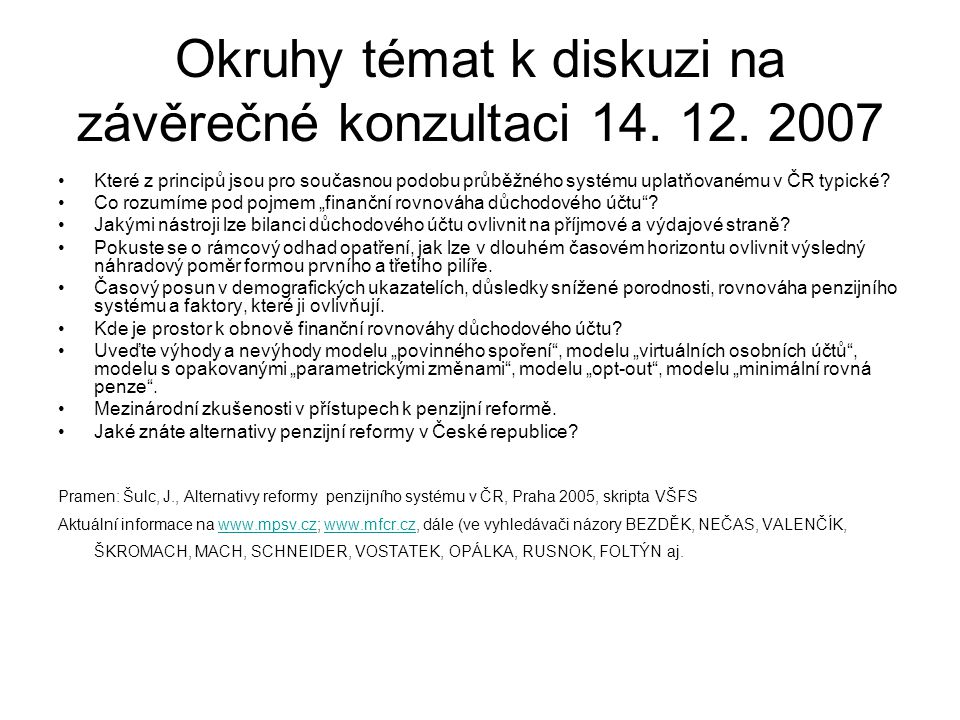 Okruhy témat k diskuzi na závěrečné konzultaci 14. 12. 2007