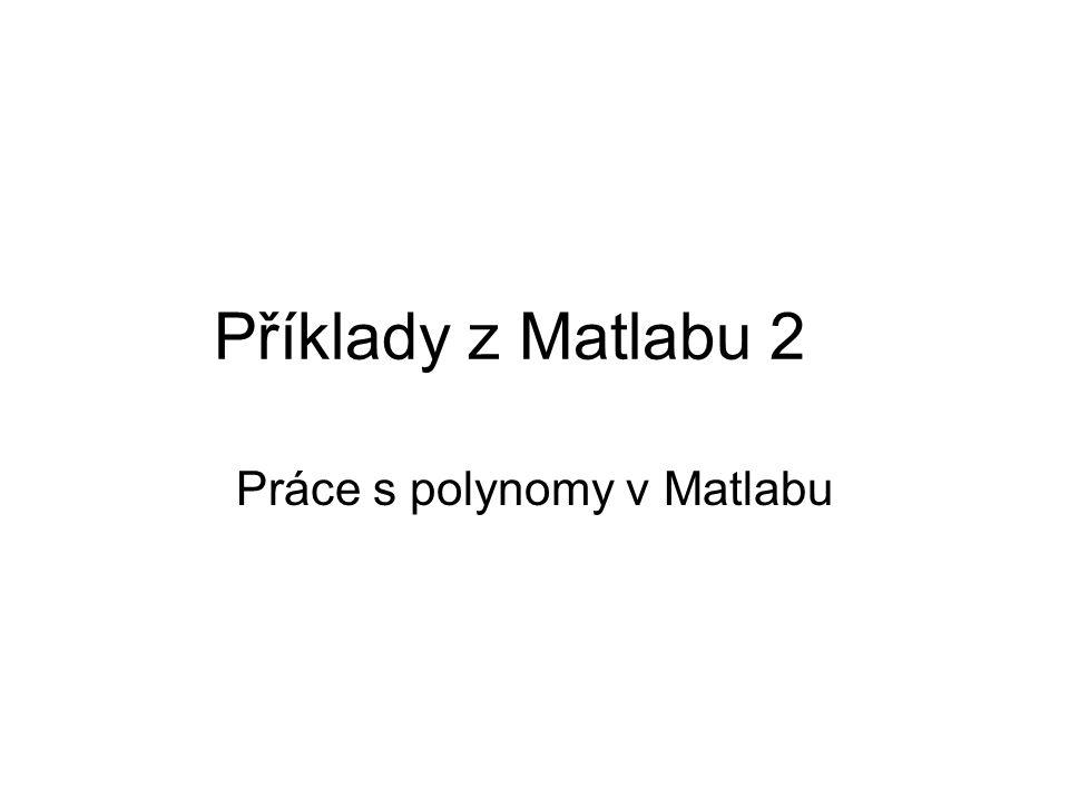 Práce s polynomy v Matlabu