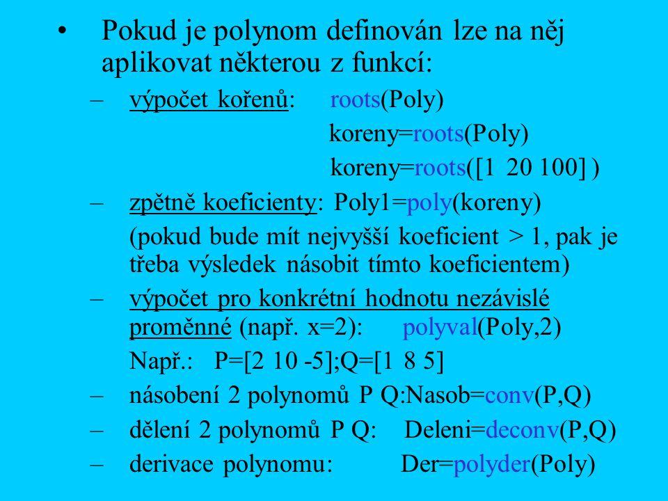 Pokud je polynom definován lze na něj aplikovat některou z funkcí: