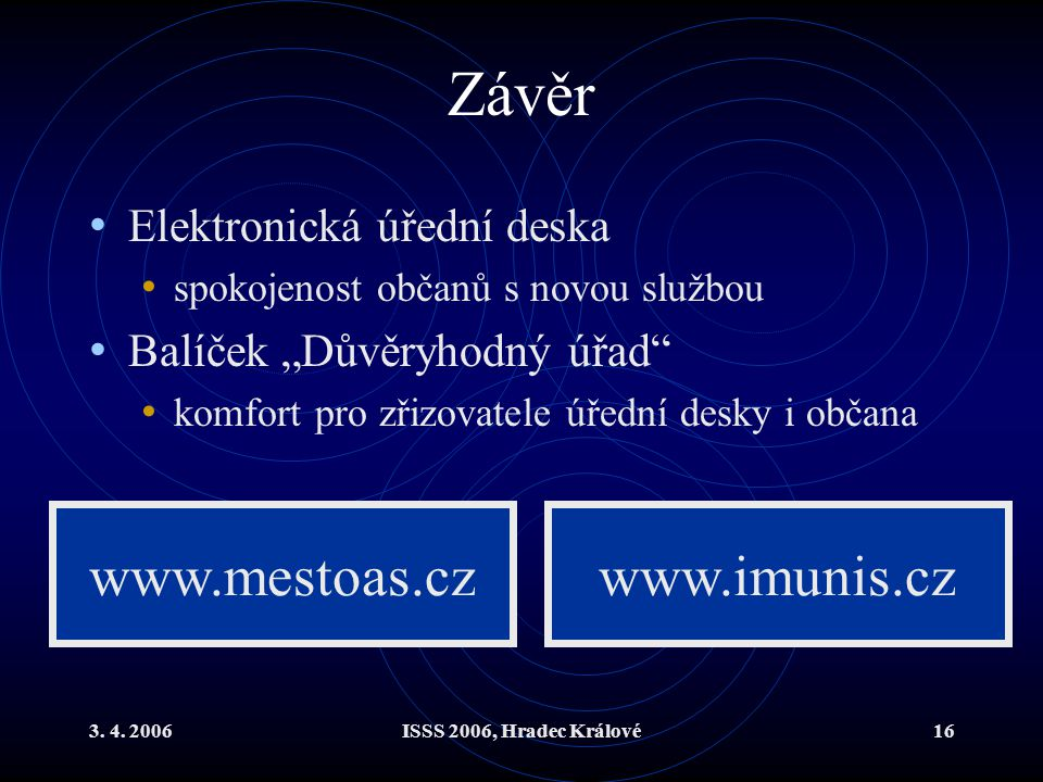 Závěr www.mestoas.cz www.imunis.cz Elektronická úřední deska