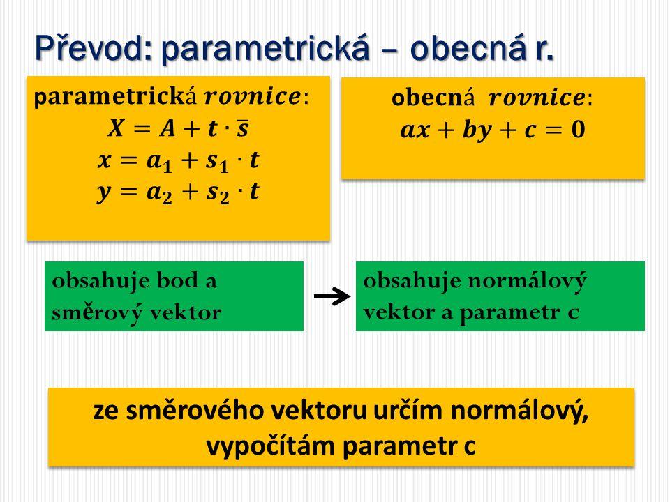 ze směrového vektoru určím normálový, vypočítám parametr c