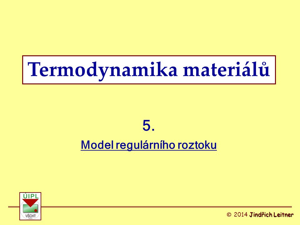 Termodynamika materiálů Model regulárního roztoku