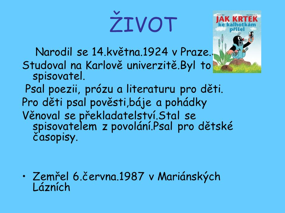 ŽIVOT Narodil se 14.května.1924 v Praze.S