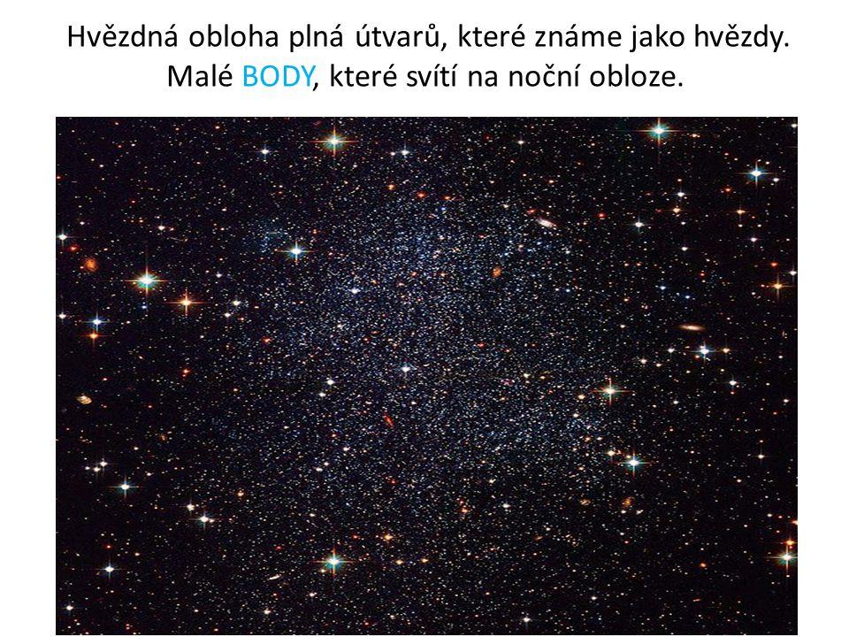Hvězdná obloha plná útvarů, které známe jako hvězdy