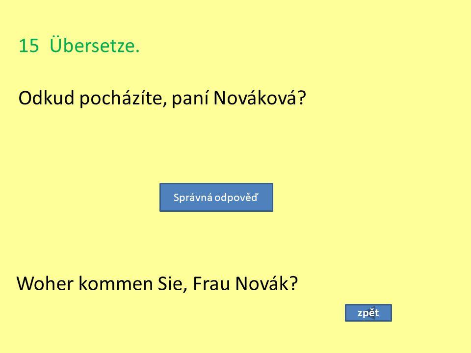 Odkud pocházíte, paní Nováková