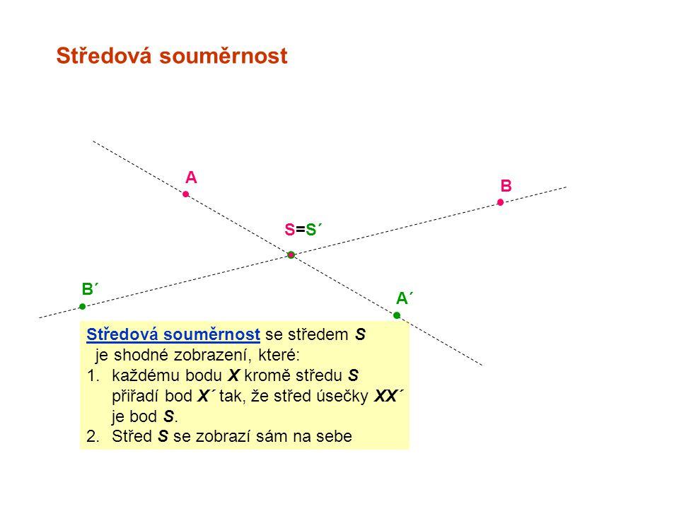 Středová souměrnost A B S=S´ B´ A´ Středová souměrnost se středem S